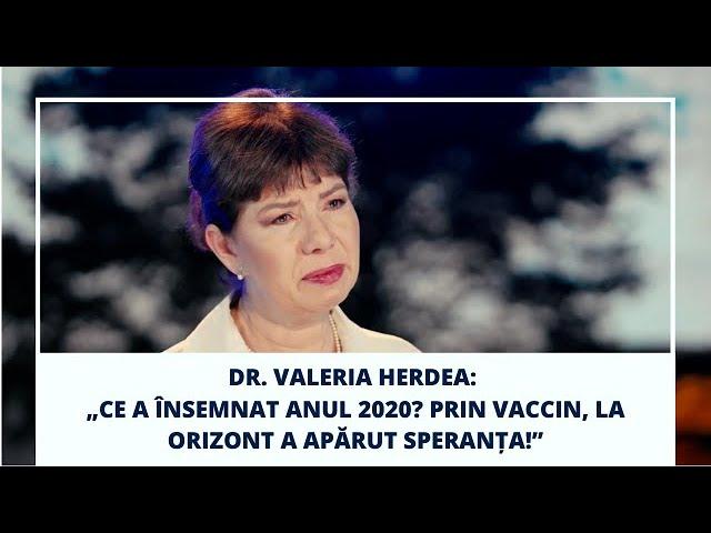 Dr. Valeria Herdea: Ce a însemnat anul 2020? Prin vaccin, la orizont a apărut speranța!