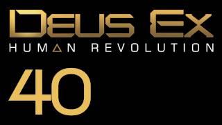 Прохождение Deus Ex: Human Revolution (с живым комментом) Ч. 40