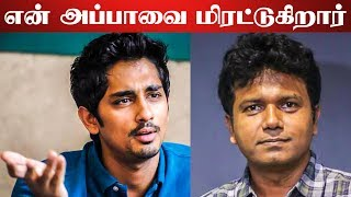 Susi Ganesan Threatened My Father – Actor Siddarth