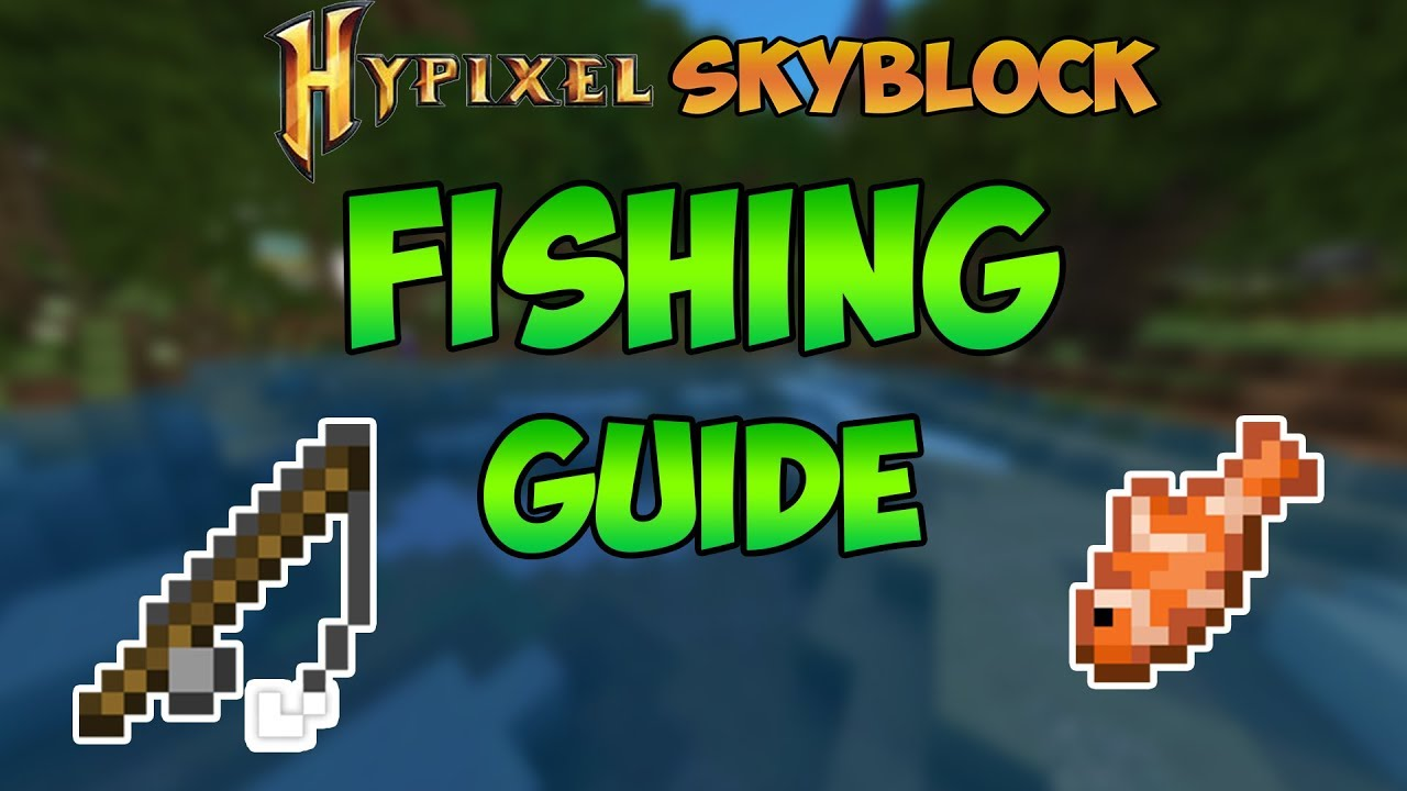 Fishing Guide In Hypixel Skyblock Locations And Rod Enchantment Youtube
