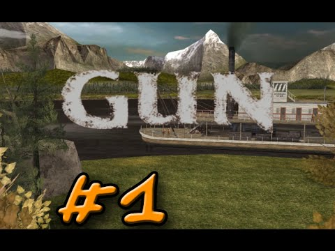 Let's Play GUN Gameplay Walkthrough PC Part 1: The Beginning