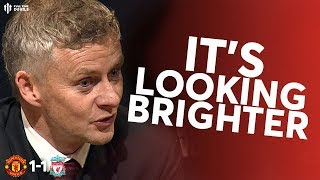 Itand39s Looking Brighter Man Utd 1 Liverpool 1  Ole Gunnar Solskjaer Press Conference