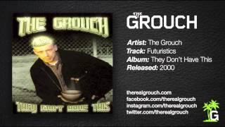 The Grouch - Futuristics