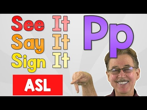 See it, Say it, Sign it   The Letter P   ASL for Kids   Jack Hartmann