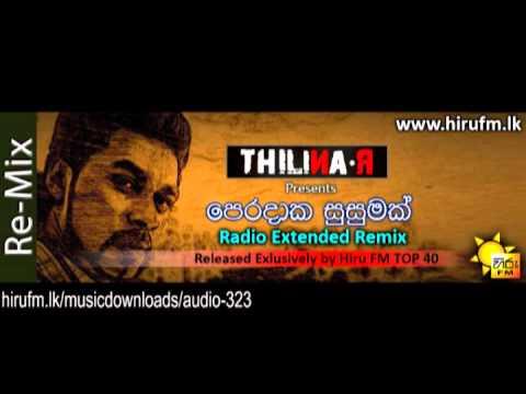 Peradaka Susumak Radio Extended Remix Theekshana Anuradha ft  THILINA R  www hirufm lk