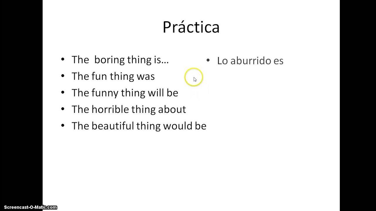 Spanish lo plus the adjective practice - YouTube