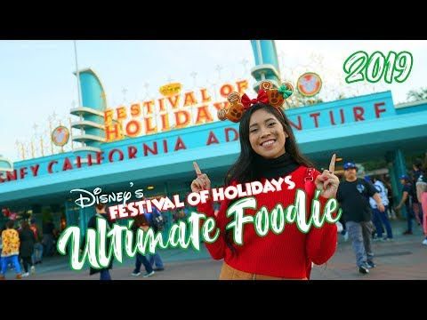NEW Ultimate Foodie Guide To The Festival Of Holidays 2019 At Disney California Adventure!