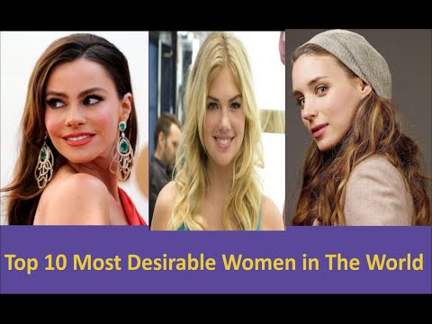 Top 10 Most Desirable Women in The World
