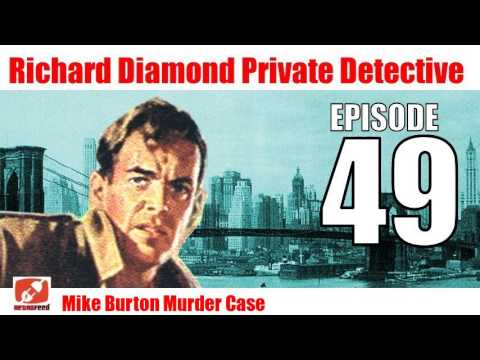 Richard Diamond Private Detective - 49 - Mike Burton Murder Case - Noir Radio