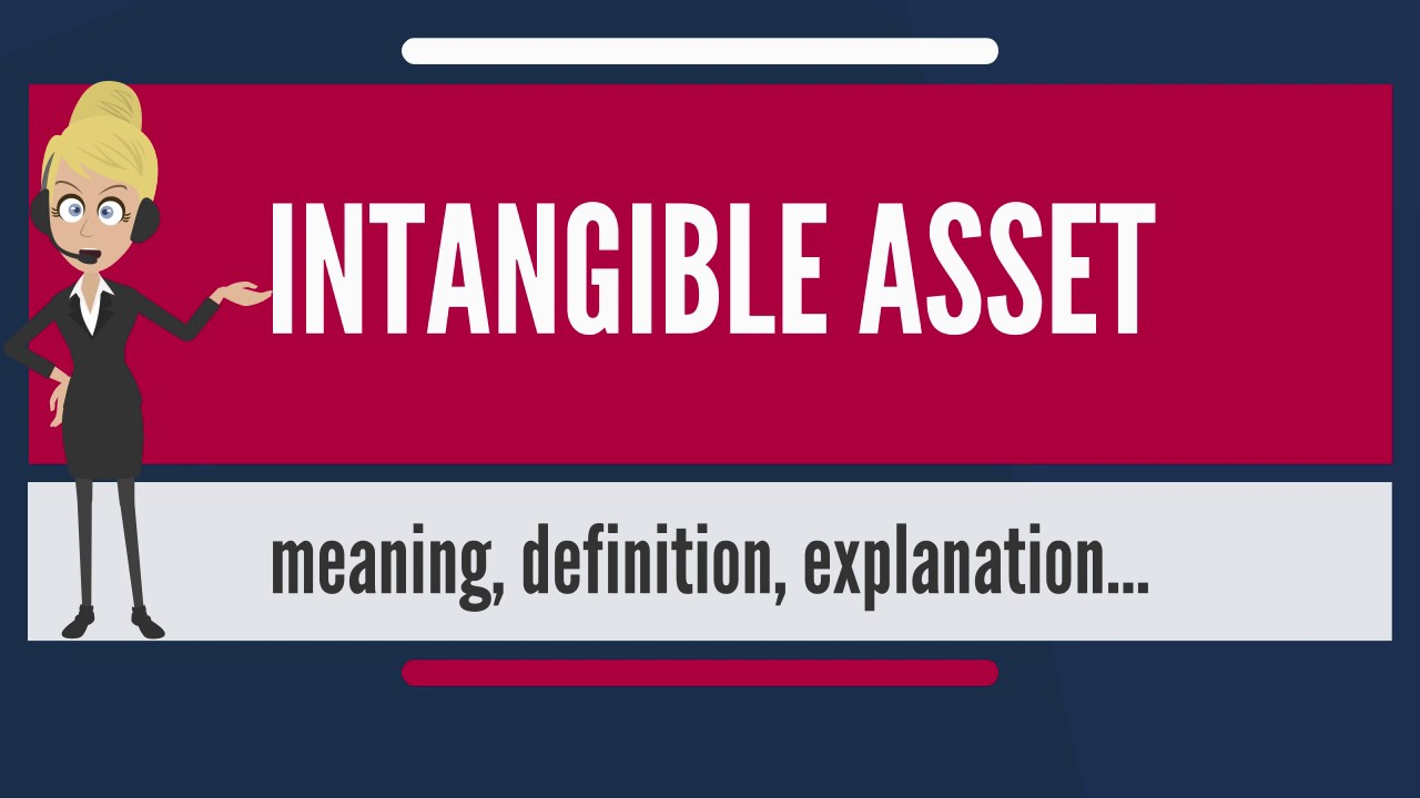 What Is Intangible Asset What Does Intangible Asset Mean