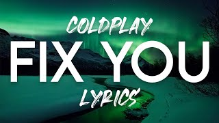 Video Coldplay - Fix You Lyrics download MP3, 3GP, MP4, WEBM, AVI, FLV Oktober 2018