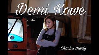 Demi Kowe - Pendhoza (Cover dangdut Terkoplo) Chacha Sherly