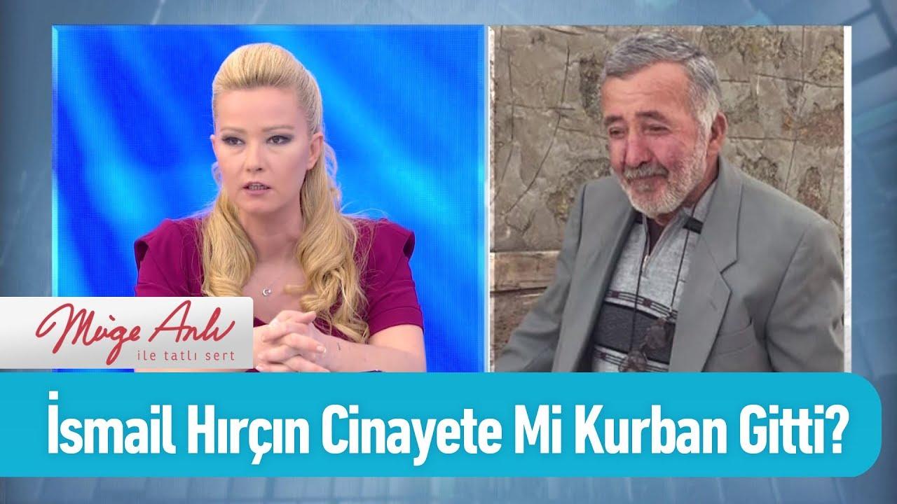 İsmail Hırçın cinayete mi kurban gitti? - Müge Anlı ile Tatlı Sert 13 Eylül 2019