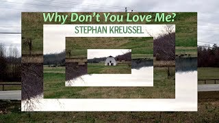 "Stephan Kreussel - ""Why Don't You Love Me?"" (official music video)"