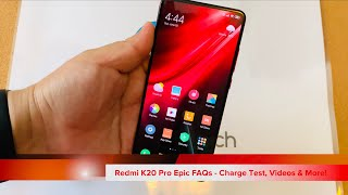 Redmi K20 Pro Epic FAQs - Charge Test, Video & More!