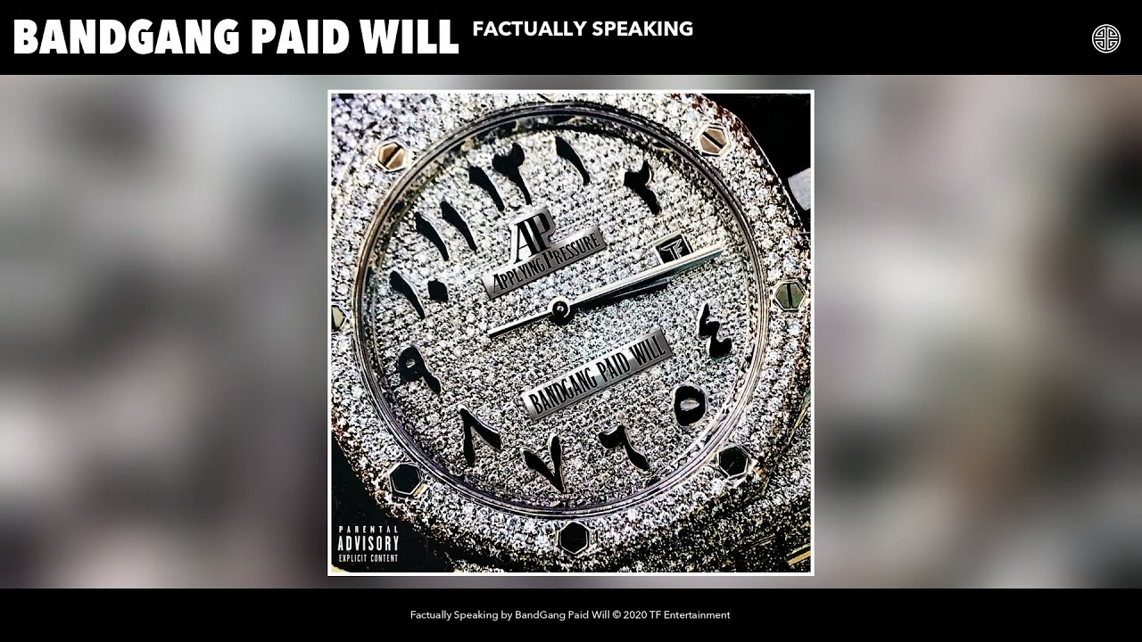 BandGang Paid Will - Factually Speaking (Audio)