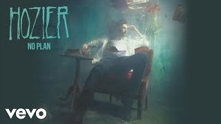 Hozier - No Plan (Official Audio)