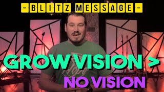 Grow Vision Greater Than No Vision - Blitz Message | ROH Youth