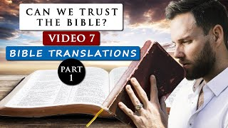 Can we TRUST THE BIBLE as GOD'S WORD? | Video 7 - TRANSLATIONS PART 1