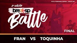 Fran vs Toquinha - FINAL - Bgirl - BreakSP Battle 2ª edição