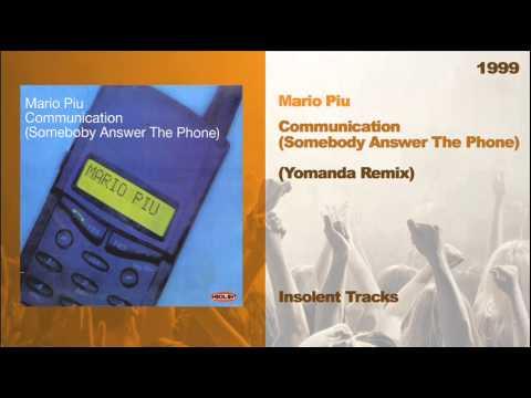Mario Piu - Communication Somebody Answer The Phone) (Yomanda Remix) [1999]