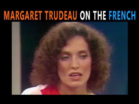 "Margaret Trudeau calls French people ""the most arrogant people in the world"""