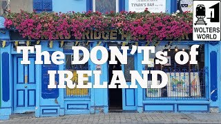 Ireland - The Don'ts of Visiting Ireland