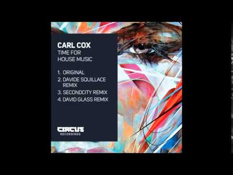 Carl Cox - Time For House Music (Secondcity Remix)