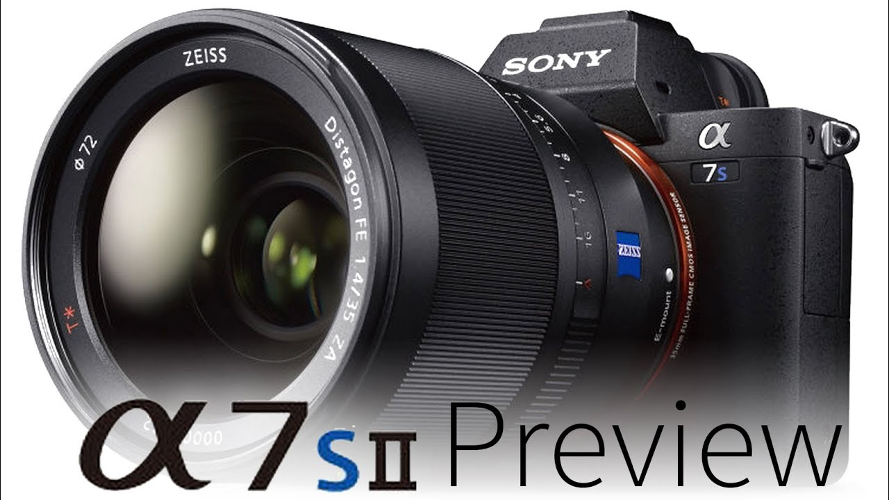 Sony A7S II Preview: The Best Low Light Camera Ever?   YouTube