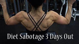 Diet Sabotage 3 Days Out | Bikini Prep Life ep. 12