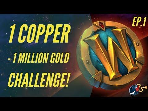 World of Warcraft Challenge | 1 Copper - 1 Million GOLD! (Ep. 1 - The Beginning)
