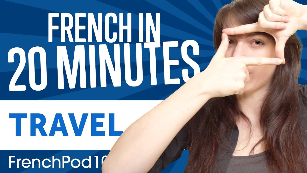 Download Learn French in 20 Minutes - ALL Travel Phrases You Need