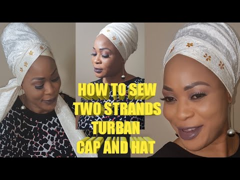 HOW TO SEW TWO STRANDS TURBAN CAP AND HAT - YouTube c982425a8f77