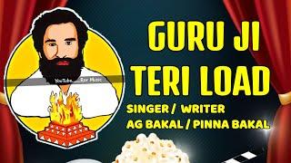 Guru Brahmanand ji song      Vedio    2018   Guru ji Teri load - AG Bakal(7056039747) , Pinna Bakal