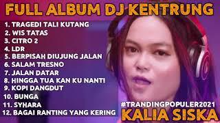 DJ KENTRUNG TRAGEDI TALI KUTANG FULL ALBUM KALIA SISKA FT SKA 86 TERBARU 2021