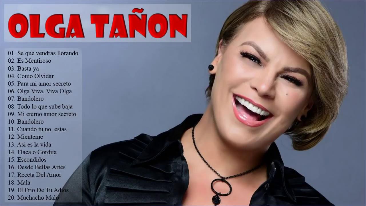 Olga Tañon Sus Grandes Exitos Las Mejores Canciones De Olga Tañon 2020 Youtube