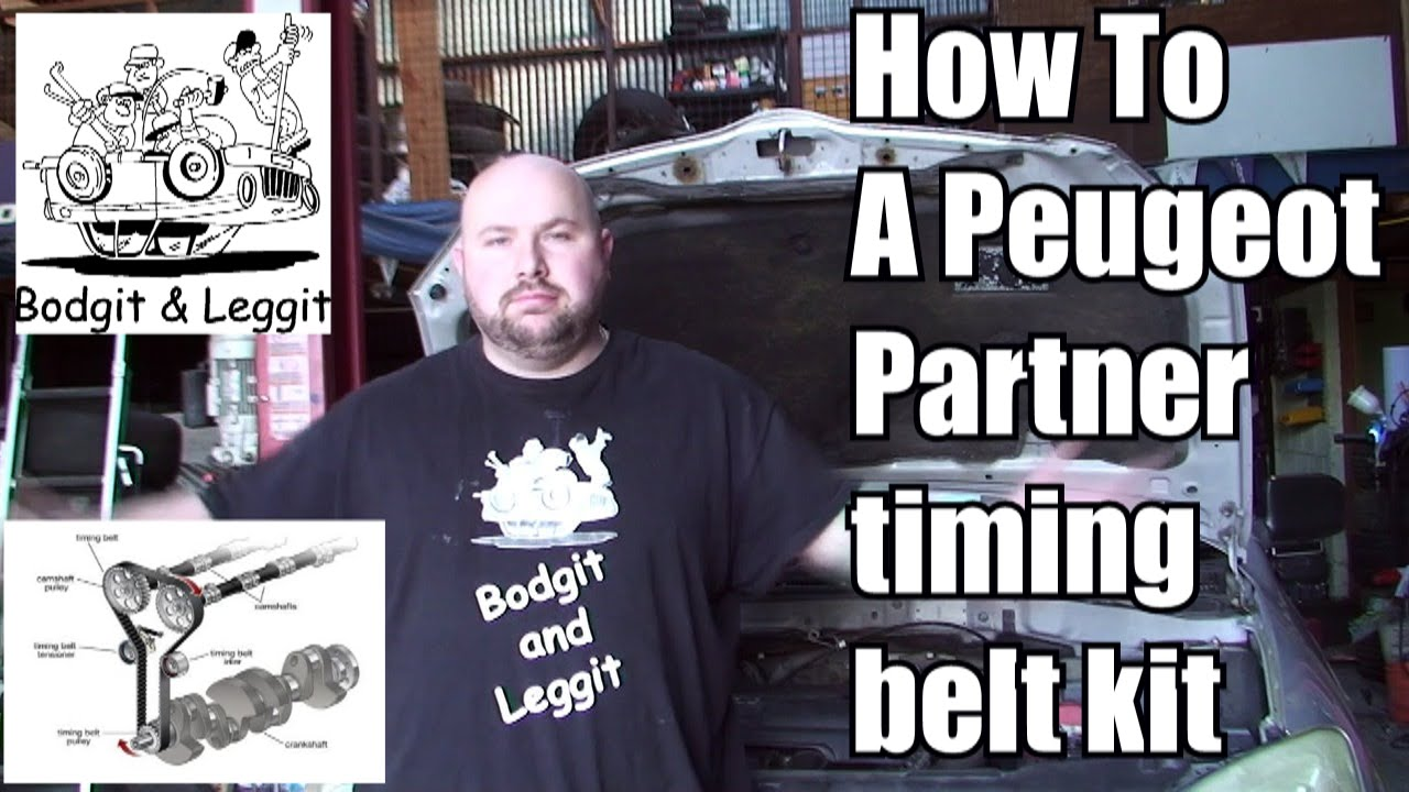 Garage Peugeot Meudon Bodgit And Leggit Garage Peugeot Partner Timing Belt Part 2
