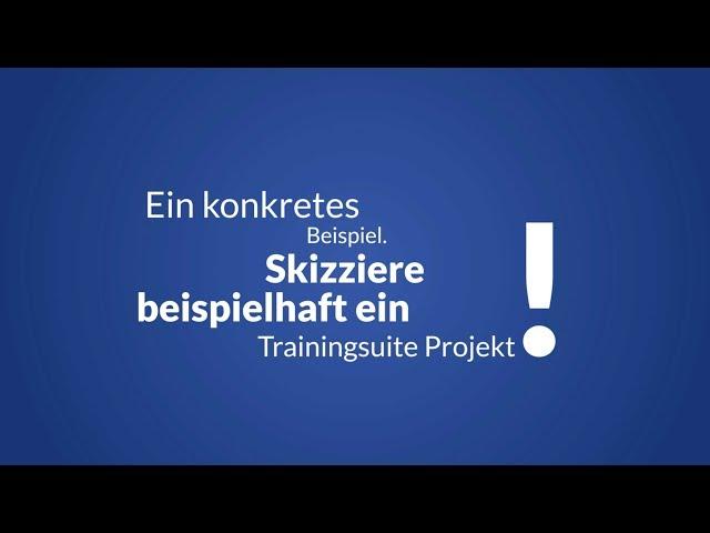 Skizziere beispielhaft ein Trainingssuite Projekt