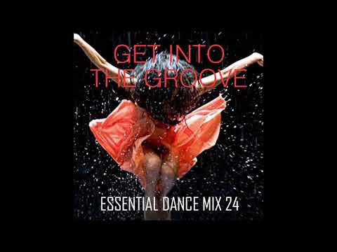 Get Into The Groove - Funky House & Disco - Essential Dance Mix 24