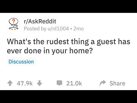 People Reveal The Rudest Thing A Guest Has Ever Done In Their Home