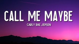 Call Me Maybe - Carly Rae Jepsen (Lyrics) 🎵