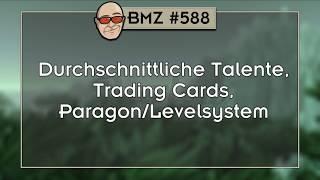 BMZ #588: Durchschnittliche Talente, Trading Cards, Paragon/Levelsystem