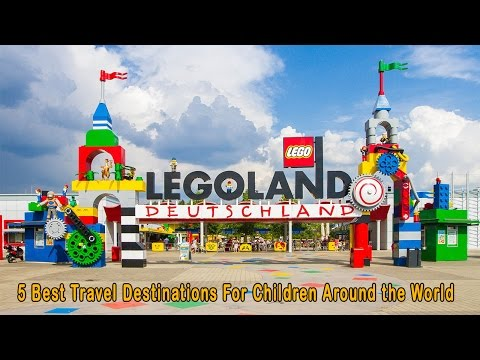5 Best Travel Destinations For Children Around the World