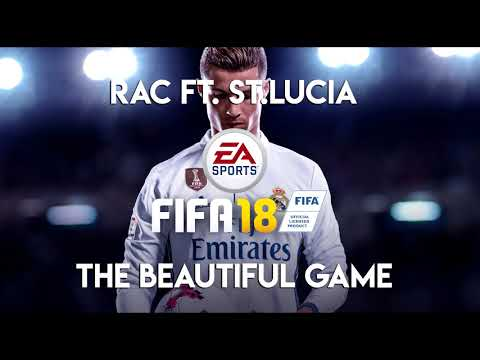 RAC ft. St.Lucia - The Beautiful Game (FIFA 18 Soundtrack)