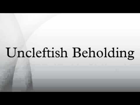 UNCLEFTISH BEHOLDING PDF