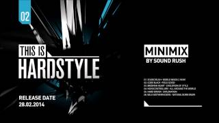 "Minimix ""This is Hardstyle 2"" by Sound Rush"