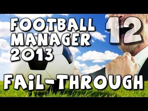 A Soccer Noob's FAIL-Through - Football Manager 2013 - Episode 12 (Team restructuring)