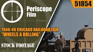 """1948-49 CHICAGO RAILROAD FAIR   """"WHEELS A ROLLING"""" MUSICAL HISTORY OF TRAINS  51854"""