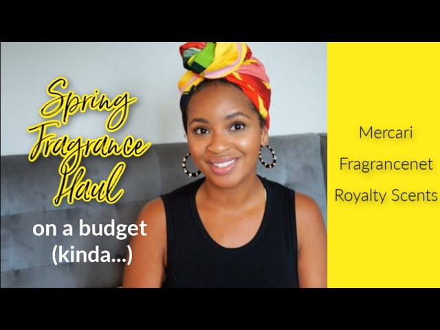 Spring Fragrance Haul On A Budget   New Perfumes In My Collection   Royalty Scents Unboxing