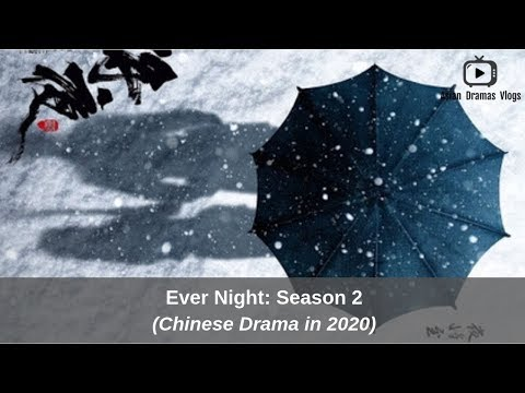 Ever Night: Season 2 - 将夜之光明之战 - Upcoming Chinese Drama in 2020